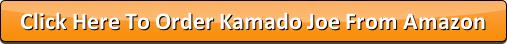 Click here to buy a Kamado Joe Classic Grill